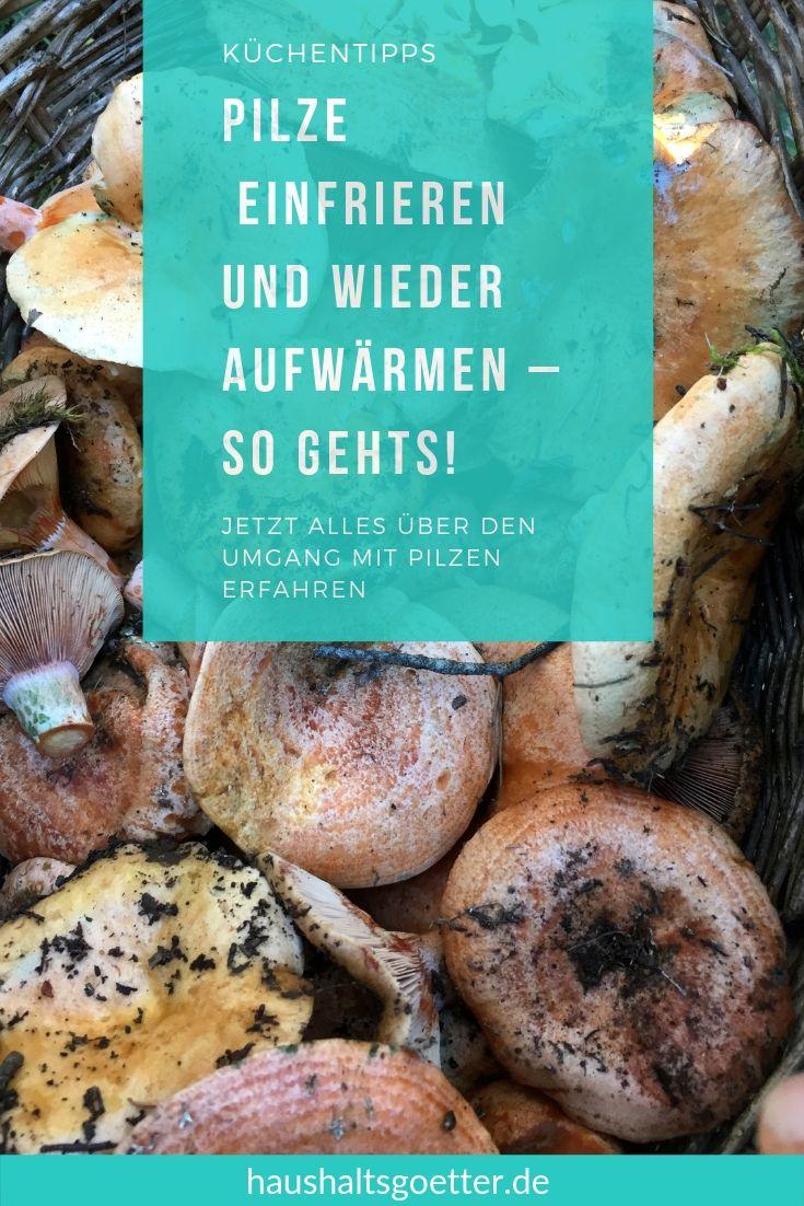 Pilze ganz ohne Probleme einfrieren und wieder aufwärmen